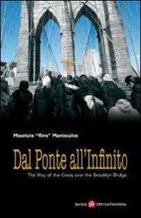 Dal Ponte all'Infinito: The way of the cross over Brooklyn Bridge. Riro Maniscalco   Libro   Itacalibri