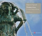 Fontana vivace: La Fontana Maggiore di Perugia. Francesco Vignaroli   Libro   Itacalibri