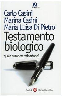 Testamento biologico: Quale autodeterminazione?. Maria Luisa Di Pietro, Carlo Casini, Marina Casini | Libro | Itacalibri