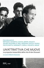Un'attrattiva che muove: La proposta inesauribile della vita di don Giussani. Alberto Savorana | Libro | Itacalibri