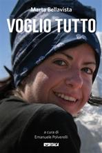 Voglio tutto - Marta Bellavista | Libro | Itacalibri