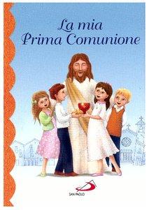 La mia prima Comunione - AA.VV. | Libro | Itacalibri