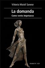 La domanda: Come vento impetuoso. Vittoria Maioli Sanese | Libro | Itacalibri