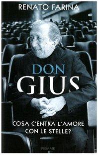 Don Gius: Cosa c'entra l'amore con le stelle?. Renato Farina   Libro   Itacalibri