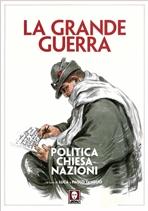 La grande guerra: Politica, Chiesa, Nazioni | Libro | Itacalibri