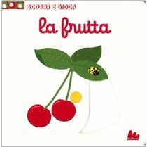 La frutta: Scorri e gioca. Nathalie Choux | Libro | Itacalibri
