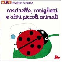 Coccinelle, coniglietti e altri piccoli animali: Scorri e gioca. Nathalie Choux | Libro | Itacalibri