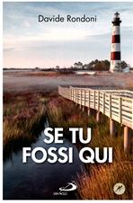 Se tu fossi qui - Davide Rondoni | Libro | Itacalibri
