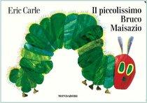 Il piccolissimo Bruco Maisazio - Eric Carle | Libro | Itacalibri