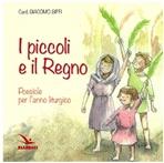 I piccoli e il Regno: Poesiole per l'anno liturgico. Giacomo Biffi | Libro | Itacalibri