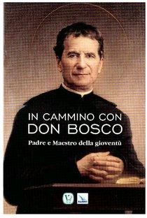 In cammino con Don Bosco: Padre e maestro della gioventù. Feliciano Innocente | Libro | Itacalibri