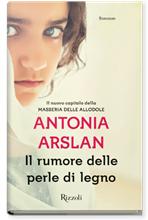 Il rumore delle perle di legno - Antonia Arslan | Libro | Itacalibri