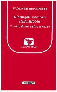 Gli angoli nascosti della Bibbia: Uomini, donne e altre creature. Paolo De Benedetti | Libro | Itacalibri