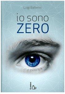 Io sono zero - Luigi Ballerini | Libro | Itacalibri