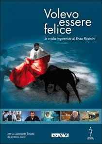 Volevo essere felice - DVD: La svolta imprevista di Enzo Piccinini. AA.VV. | DVD | Itacalibri